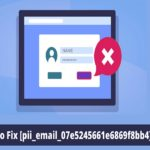 How To Fix [Pii_email_07e5245661e6869f8bb4] Error Code In Mail?